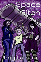 Space B!tch: A Verdes Mujeres novel
