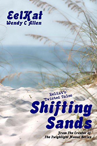 Shifting Sands (EelKat's Twisted Tales Book - Hours Old Orchard