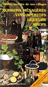 Boissons ménagères, Vins, Apéritifs, Liqueurs, Sirops par Jeanne Hertzog