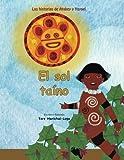 El sol taino (Las historias de Arabey y Yayael) (Volume 2) (Spanish Edition)