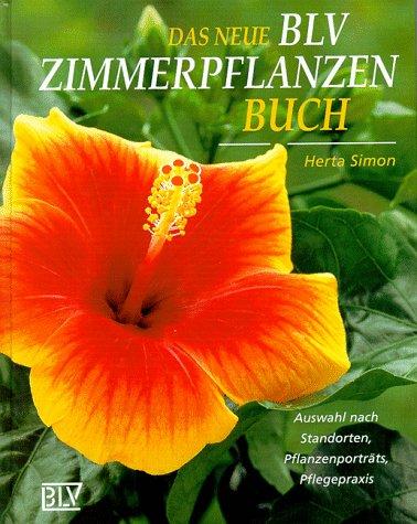 Das neue BLV Zimmerpflanzenbuch: Auswahl nach Standorten, Pflanzenporträts, Pflegepraxis