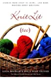 KnitLit (too): Stories from Sheep to Shawl . . . and More Writing About Knitting