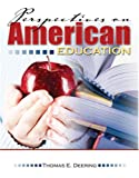 Perspectives on American Education, Deering, Thomas, 0757526624