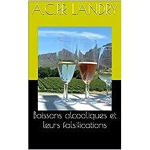 Boissons alcooliques et leurs falsifications (French Edition)