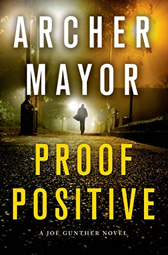 Proof Positive: A Joe Gunther Novel (Joe Gunther Mysteries Book 25)