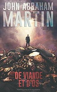 De viande et d'os par John Abraham Martin