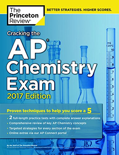 The Princeton Review Cracking the AP Chemistry Exam (2017) [Princeton Review]
