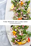 The Ranch at Live Oak Cookbook: Delicious Dishes from California's Legendary Wellness Spa