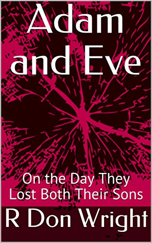 Adam and Eve: On the Day They Lost Both Their Sons