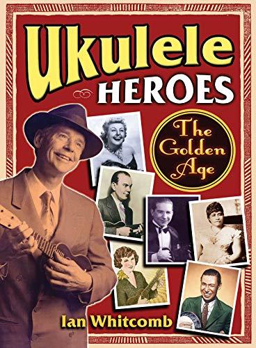 Ukulele Heroes: The Golden Age ()