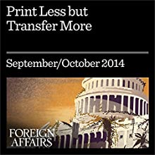 Print Less but Transfer More: Why Central Banks Should Give Money Directly to the People Periodical by Mark Blyth, Eric Lonergan Narrated by Kevin Stillwell