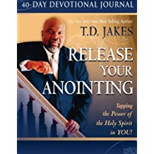 Release Your Anointing 40-Day Devotional Journal: Tapping the Power of the Holy Spirit in You