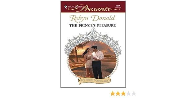 The Princes Pleasure Royal Theme Kindle Edition By Robyn Donald