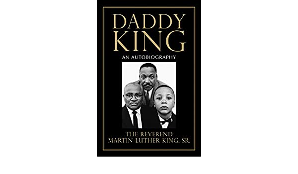 Daddy King: An Autobiography (English Edition) eBook: Martin Luther King: Amazon.es: Tienda Kindle