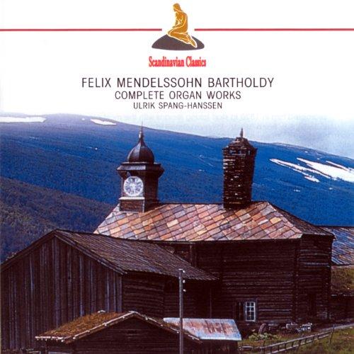- Mendelssohn: Complete Organ Works