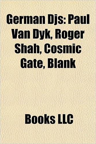 German DJs: Paul van Dyk, Niels van Gogh, Roger Shah, Blank ...