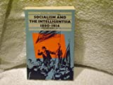Socialism and the Intelligentsia 9780710212573