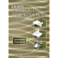 Learn Cataloging the RDA Way  International Edition