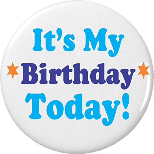 "It's My Birthday Today! (Blue) 1.25"" Pinback Button -"