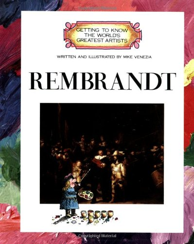 Rembrandt (Getting to Know the World's Greatest Artists)