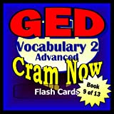 GED Prep Test COLLEGE PREP VOCABULARY Flash Cards--CRAM NOW!--GED Exam Review Book & Study Guide (GED Cram Now! 9)