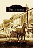 img - for Westminster (Images of America) by Catherine Baty (2009-09-21) book / textbook / text book