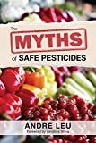 The Myths of Safe Pesticides