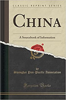 China: A Sourcebook of Information (Classic Reprint)