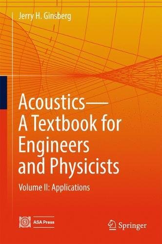 2: Acoustics-A Textbook for Engineers and Physicists: Volume II: Applications by Springer