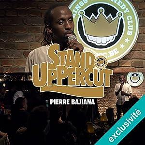 Stand UpPercut : Pierre Bajiana Hörspiel