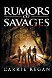 Rumors of Savages, Carrie Regan, 1436389917