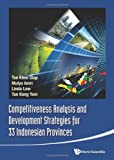 img - for Competitiveness Analysis and Development Strategies for 33 Indonesian Provinces (Asia Competitiveness Institute - World Scientific) book / textbook / text book