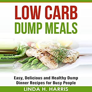 Low Carb Dump Meals Audiobook