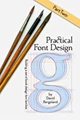 Practical Font Design: Part Two: Building a set of book design font families Paperback
