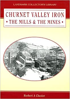 Book Churnet Valley Iron: The Mills and the Mines (Landmark collector's library)