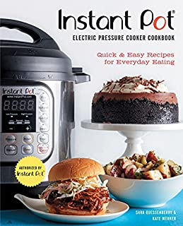 Book Cover: The Instant Pot Electric Pressure Cooker Cookbook: Quick & Easy Recipes for Everyday Eating