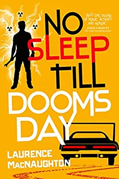 No Sleep Till Doomsday by Laurence MacNaughton fantasy book reviews