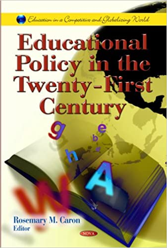 Educational Policy in the Twenty-First Century Education in a Competitive and Globalizing World