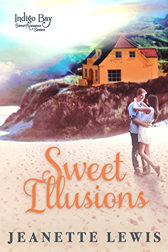 Search : Sweet Illusions (Indigo Bay Sweet Romance Series Book 4)