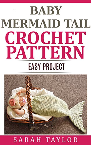 Easy 1 Minute Costumes (Baby Mermaid Tail Cocoon Crochet Pattern - Easy One Skein Project)