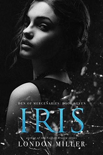[D.o.w.n.l.o.a.d] Iris. (Den of Mercenaries Book 7)<br />W.O.R.D