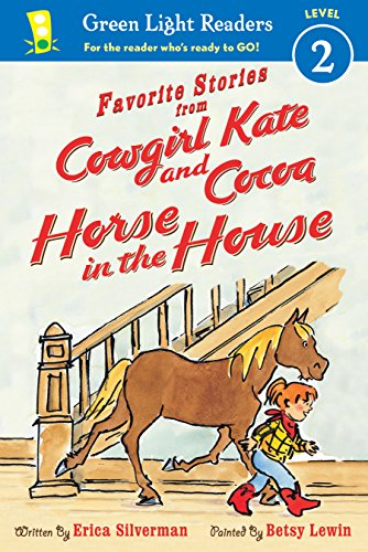 - Favorite Stories from Cowgirl Kate and Cocoa: Horse in the House (reader) (Green Light Readers Level 2)