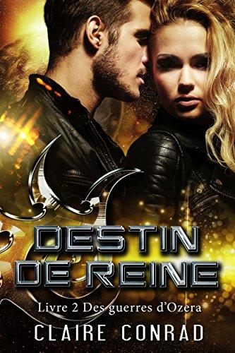 Destin de reine (Des guerres d'Ozera t. 2) (French Edition)