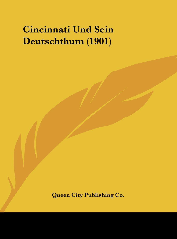 Cincinnati Und Sein Deutschthum (1901) (German Edition) pdf