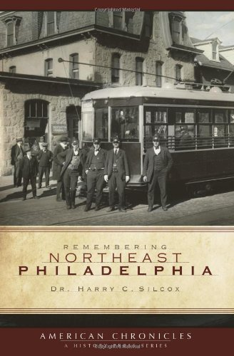 Remembering Northeast Philadelphia (American Chronicles) by Dr. Harry C. Silcox (2009-02-02)
