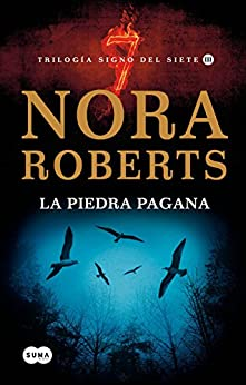 La piedra pagana (Trilogía Signo del Siete 3) (Spanish Edition) by [Roberts, Nora]