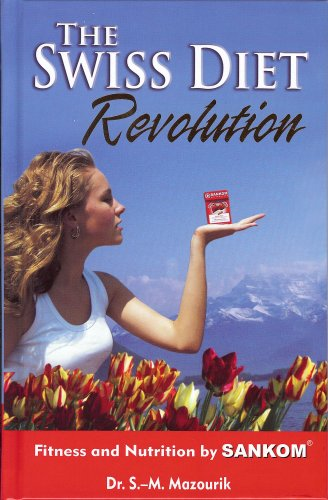 The Swiss Diet Revolution: Fitness and Nutrition by Sankom
