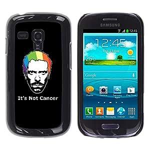 Be Good Phone Accessory // Dura Cáscara cubierta Protectora Caso Carcasa Funda de Protección para Samsung Galaxy S3 MINI NOT REGULAR! I8190 I8190N // Its Not Cancer House