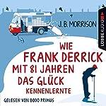 Wie Frank Derrick mit 81 Jahren das Glück kennenlernte | J. B. Morrison