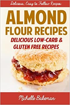Almond Flour Recipes: Delicious Low-Carb & Gluten Free Recipes